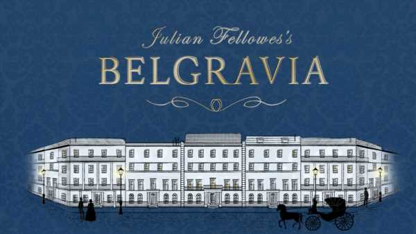 Belgravia: What to know about new period drama from makers of Downton Abbey